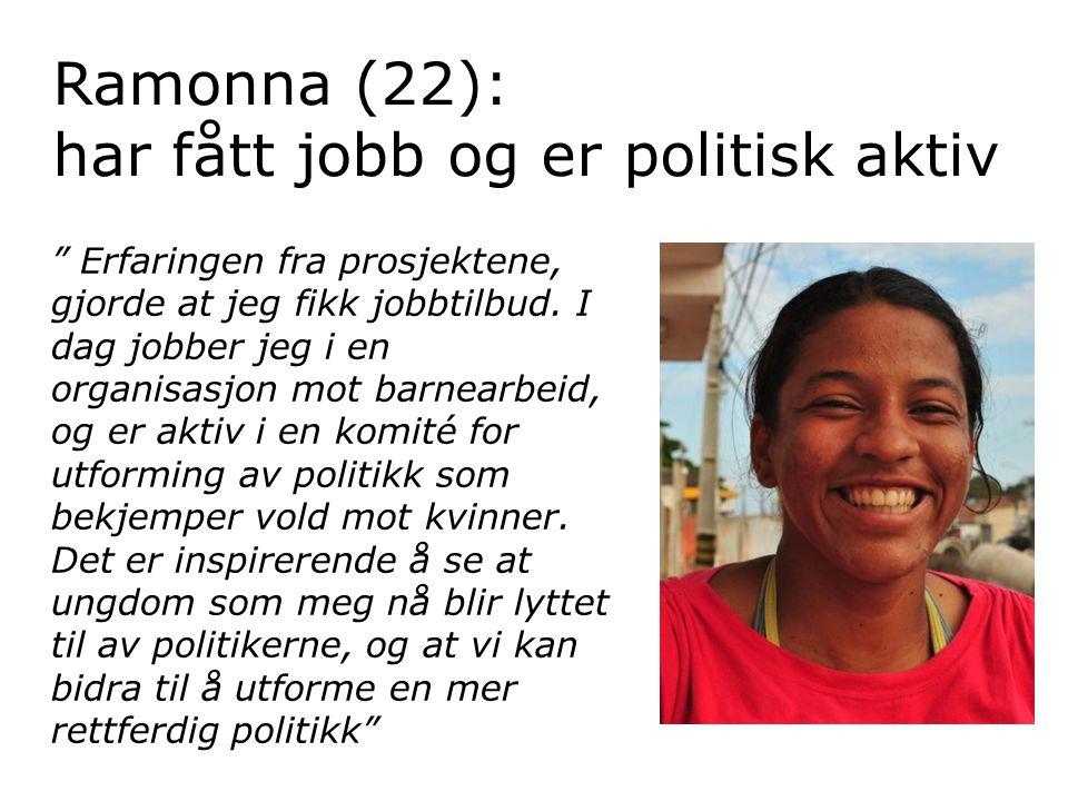 """Ramonna (22): har fått jobb og er politisk aktiv """" Erfaringen fra prosjektene, gjorde at jeg fikk jobbtilbud. I dag jobber jeg i en organisasjon mot b"""