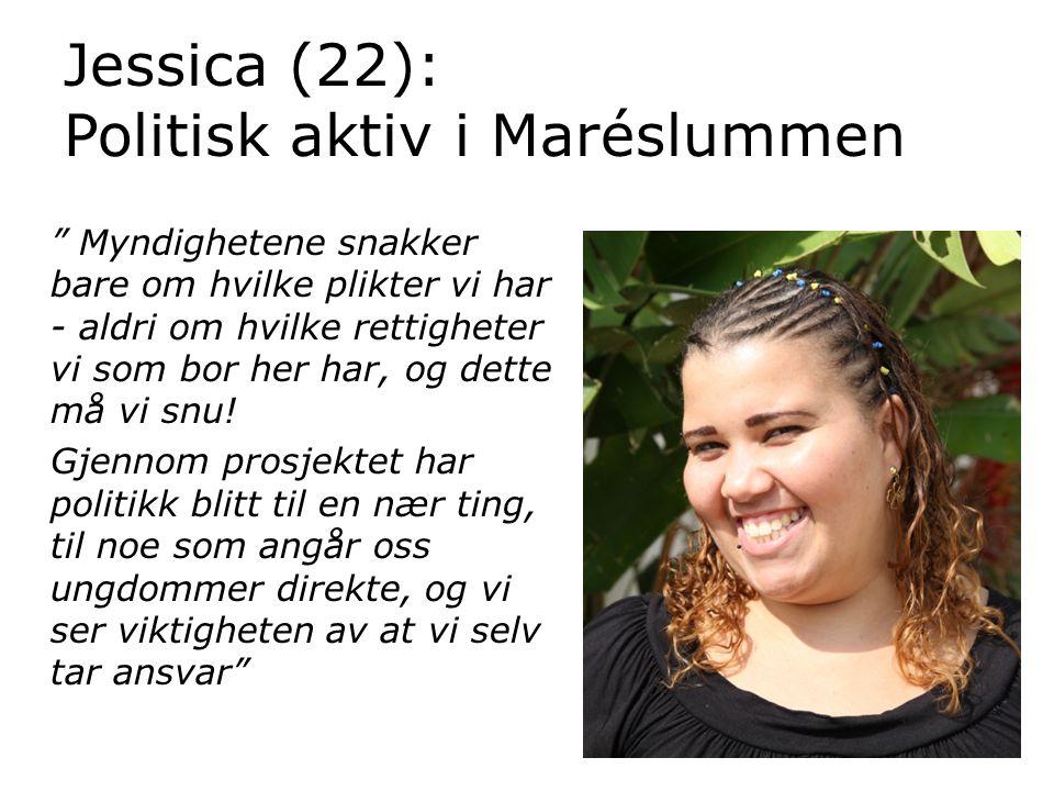 """Jessica (22): Politisk aktiv i Maréslummen """" Myndighetene snakker bare om hvilke plikter vi har - aldri om hvilke rettigheter vi som bor her har, og d"""
