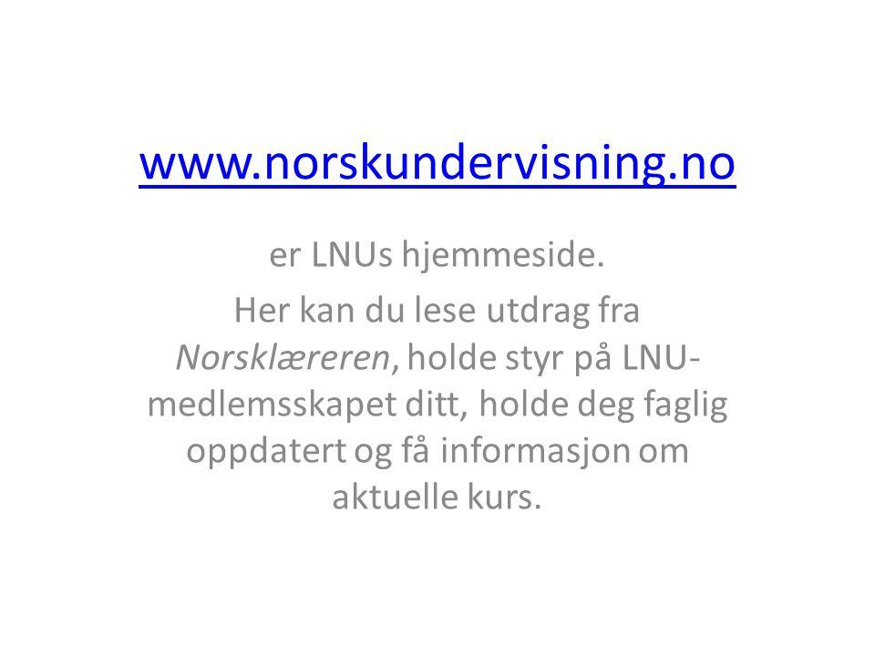 www.norskundervisning.no er LNUs hjemmeside. Her kan du lese utdrag fra Norsklæreren, holde styr på LNU- medlemsskapet ditt, holde deg faglig oppdater