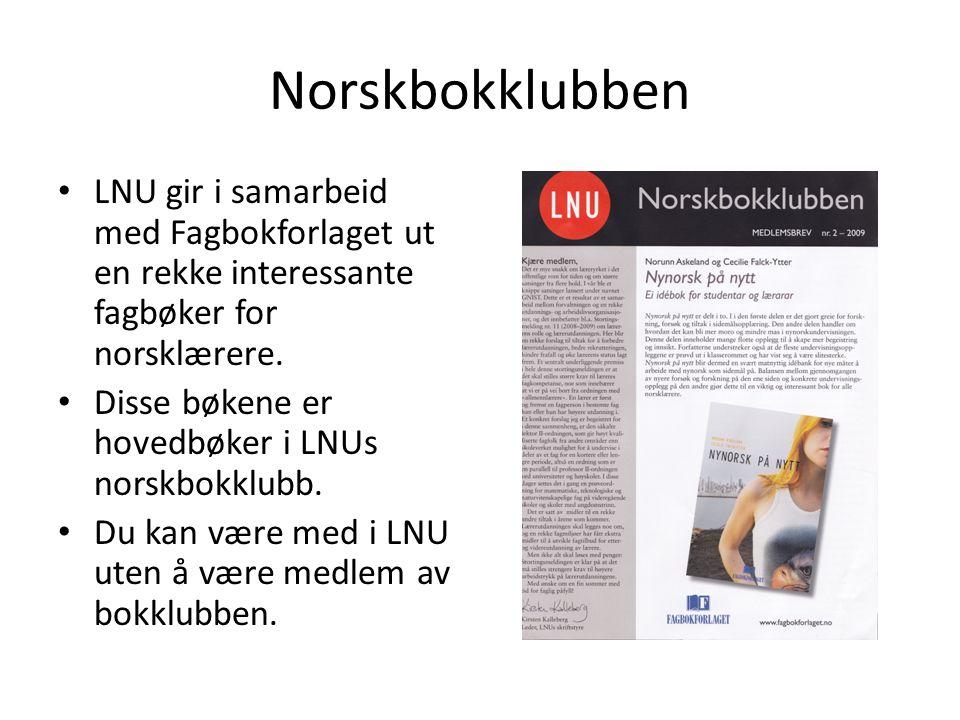 Norskbokklubben • LNU gir i samarbeid med Fagbokforlaget ut en rekke interessante fagbøker for norsklærere. • Disse bøkene er hovedbøker i LNUs norskb