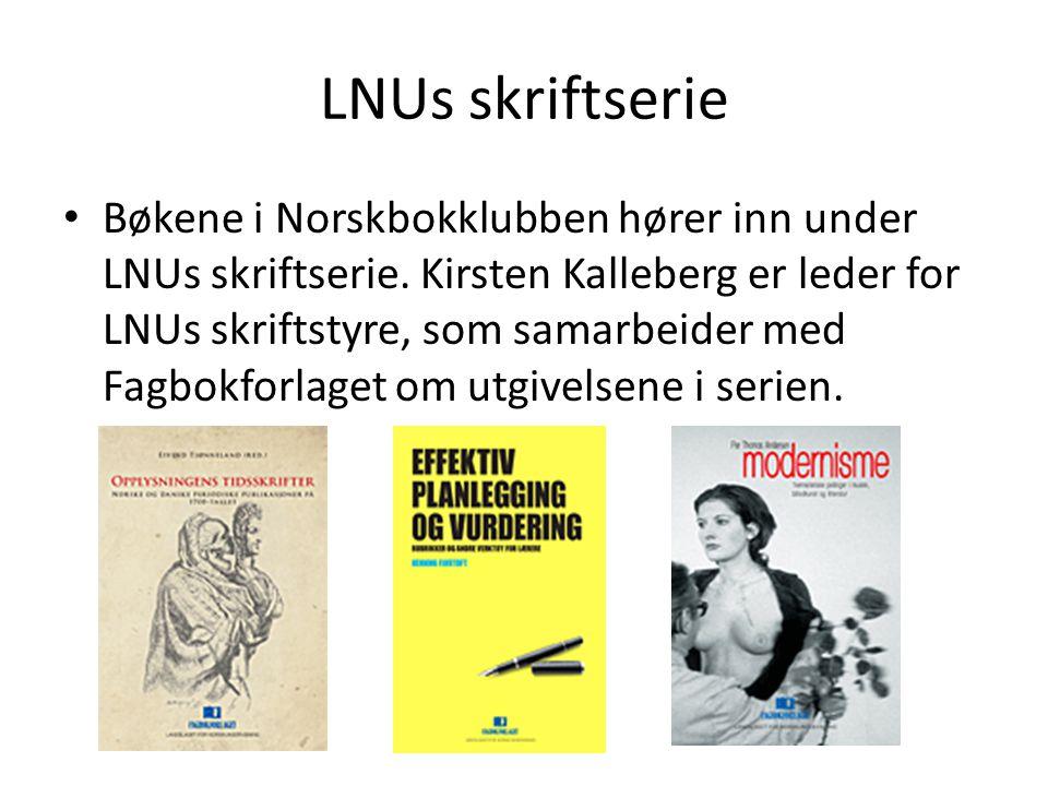 LNUs skriftserie • Bøkene i Norskbokklubben hører inn under LNUs skriftserie. Kirsten Kalleberg er leder for LNUs skriftstyre, som samarbeider med Fag