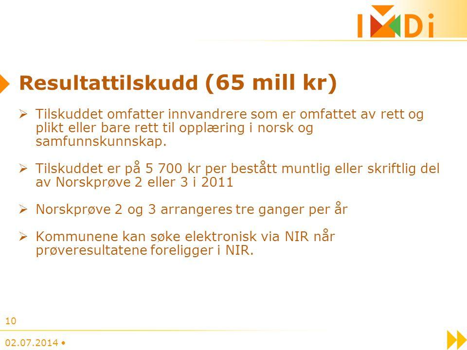 02.07.2014 • 10 Resultattilskudd (65 mill kr)  Tilskuddet omfatter innvandrere som er omfattet av rett og plikt eller bare rett til opplæring i norsk