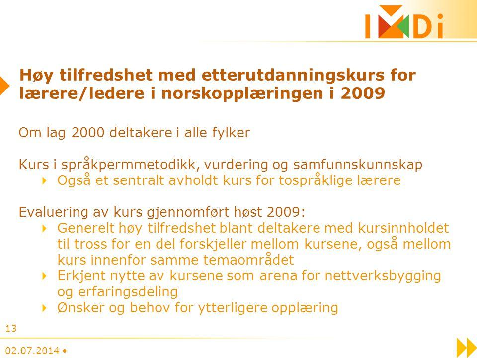 Høy tilfredshet med etterutdanningskurs for lærere/ledere i norskopplæringen i 2009 Om lag 2000 deltakere i alle fylker Kurs i språkpermmetodikk, vurd