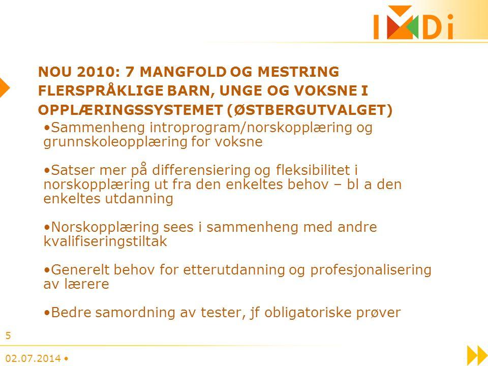 NOU 2010: 7 MANGFOLD OG MESTRING FLERSPRÅKLIGE BARN, UNGE OG VOKSNE I OPPLÆRINGSSYSTEMET (ØSTBERGUTVALGET) •Sammenheng introprogram/norskopplæring og