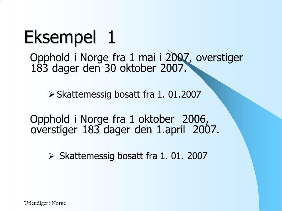 Utlendiger i Norge Eksempel 2 Overstiger 270 dager – 36 mnd periode.