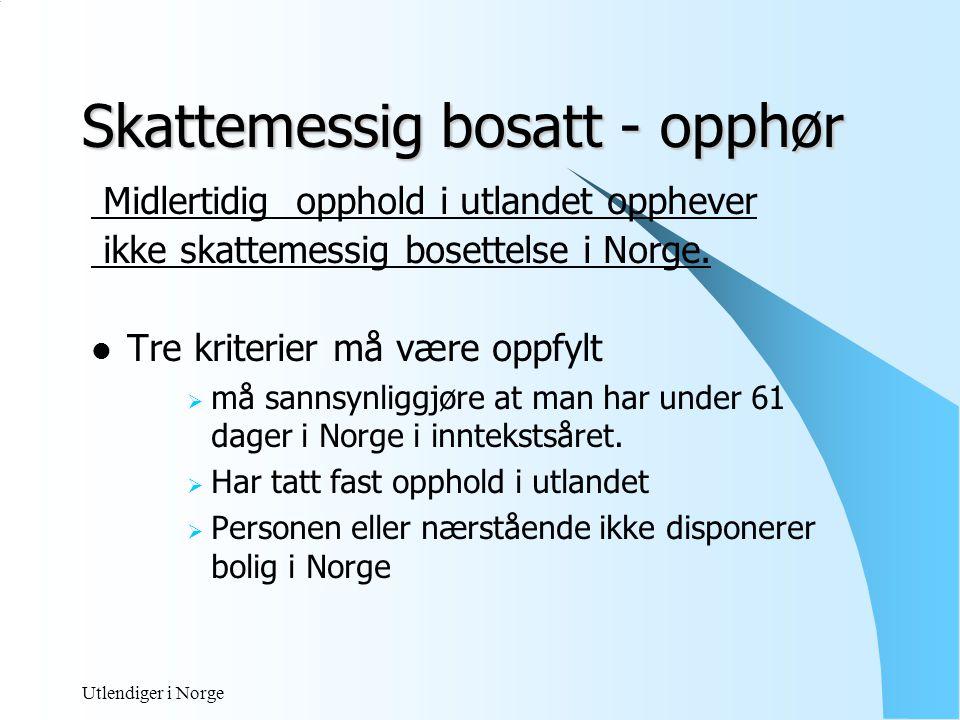 Utlendiger i Norge Begrenset skatteplikt Skatteplikt til Norge for enkelte typer inntekt og formue opptjent i Norge,eks :  arbeidsinntekt i Norge  fast eiendom i Norge