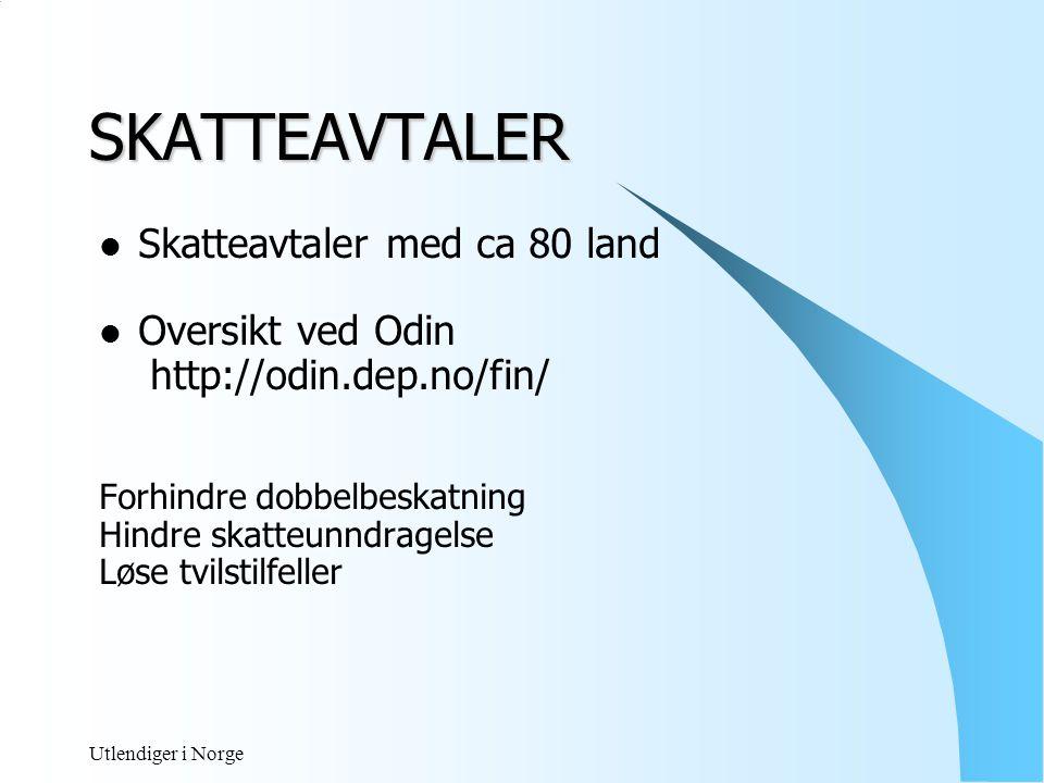 Utlendiger i Norge Skatteavtaler  Styrer ikke trygdeavgift, AGA, skattetrekk innberetning eller selvangivelsesplikt.