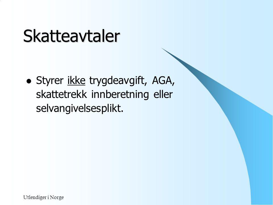 Utlendiger i Norge Skatteavtaler - bostedsbegrep  Art.