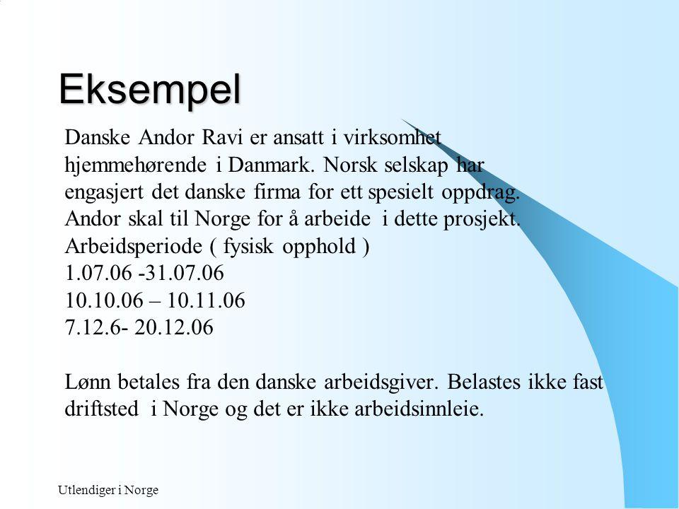 Utlendiger i Norge Eksempel, forts 1.Har Andor skattemessig bosted.