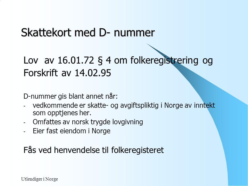 Utlendiger i Norge Skattekort forts.