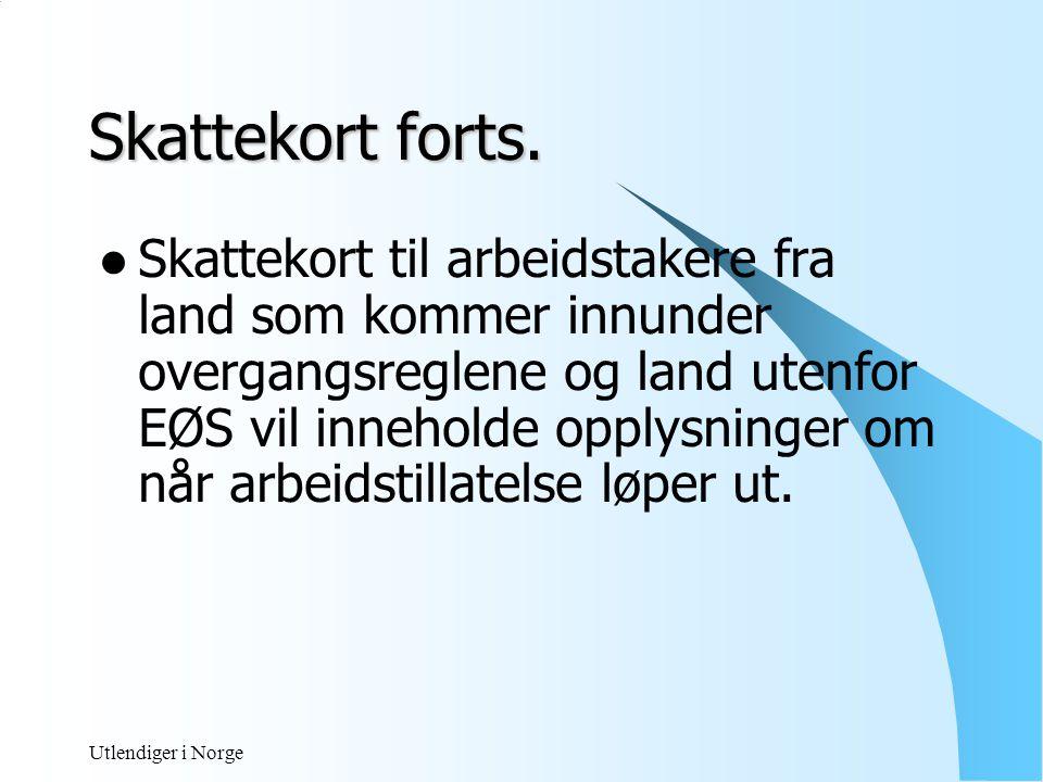 Utlendiger i Norge Dokumentasjon for å få skattekort.