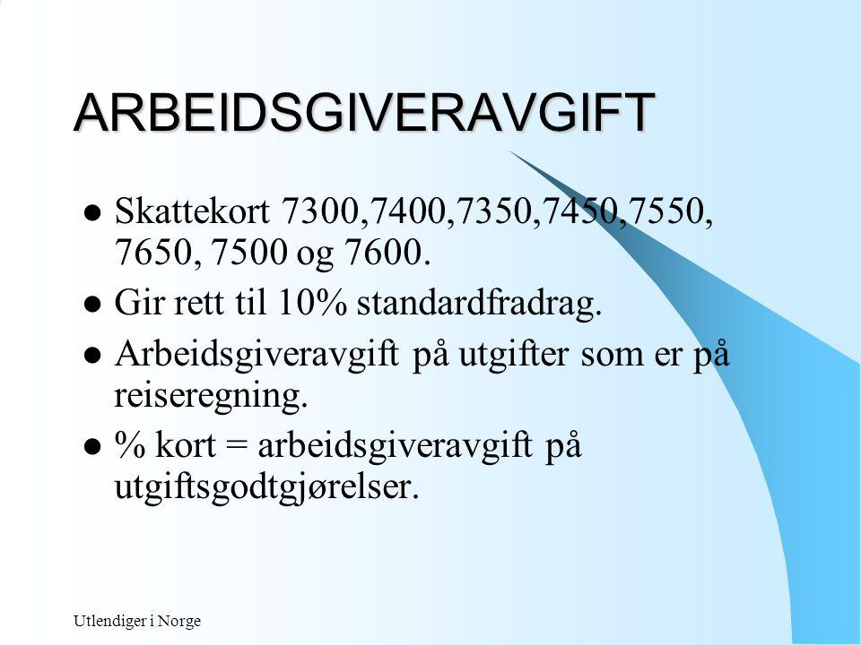 Utlendiger i Norge U TGIFTSDEKNING Arbeidspendling mellom utlandet og bolig i Norge Skatteloven § 6-13.