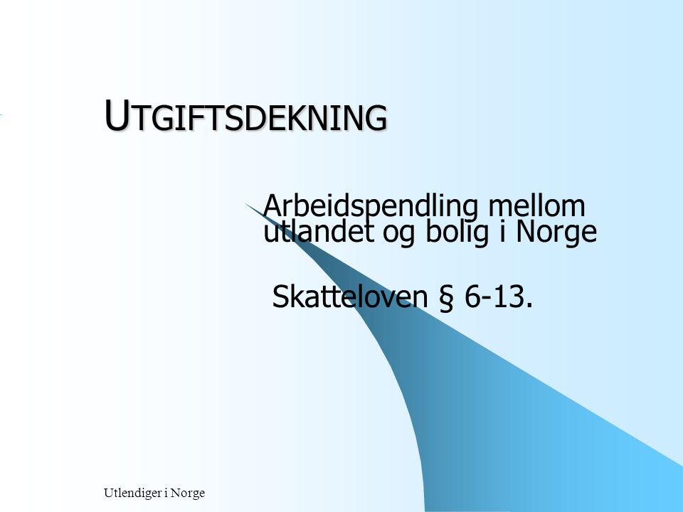Utlendiger i Norge Pendler  Regulert i FSFIN forskrift av 19 november 1999.nr 1158, EØS – pendlerforskrift.
