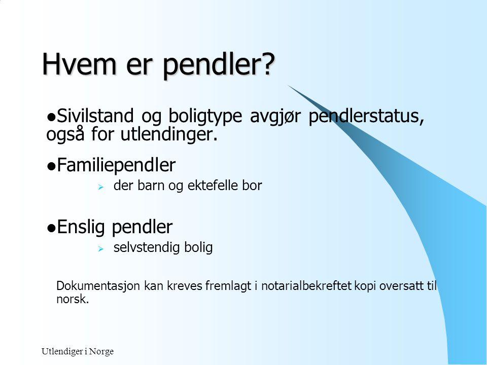 Utlendiger i Norge Pendler, forts  Bosatt innfor EU/ EØS Pendlerstaturs på lik linje med nordmenn - ikke med standardfradrag  Bosatt utenfor EU/ EØS Skattemessig bosatt i Norge sktl § 2-1 ledd 1 - anses ikke som pendler Begrenset skatteplikt – (ikke skt.