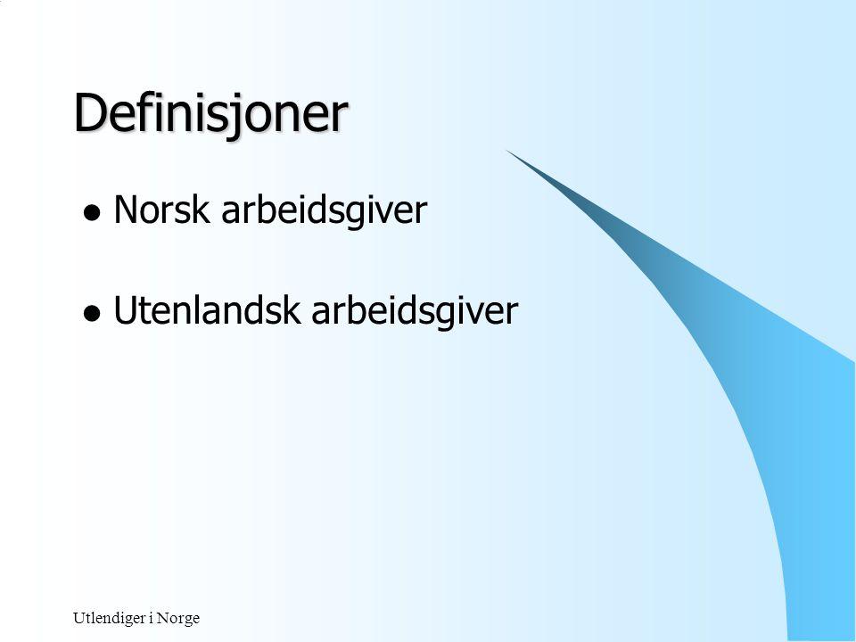 Utlendiger i Norge Definisjoner  Innleid arbeidstaker En arbeidstaker som stilles til disposisjon for å utføre arbeid i en annens virksomhet og hvor utleieren ikke har ansvar for og ikke bærer risiko for arbeidsresultatet.