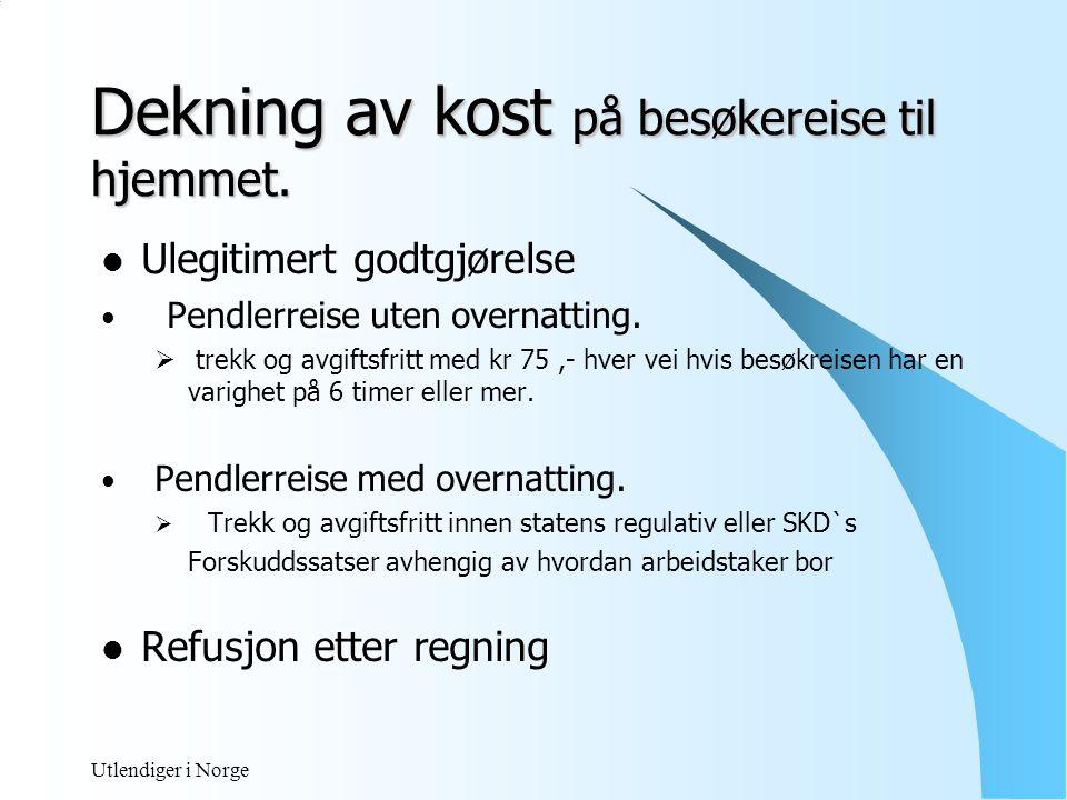 Utlendiger i Norge Utgiftsdekning - innberetning  Avhengig av pendlerens skattekort.