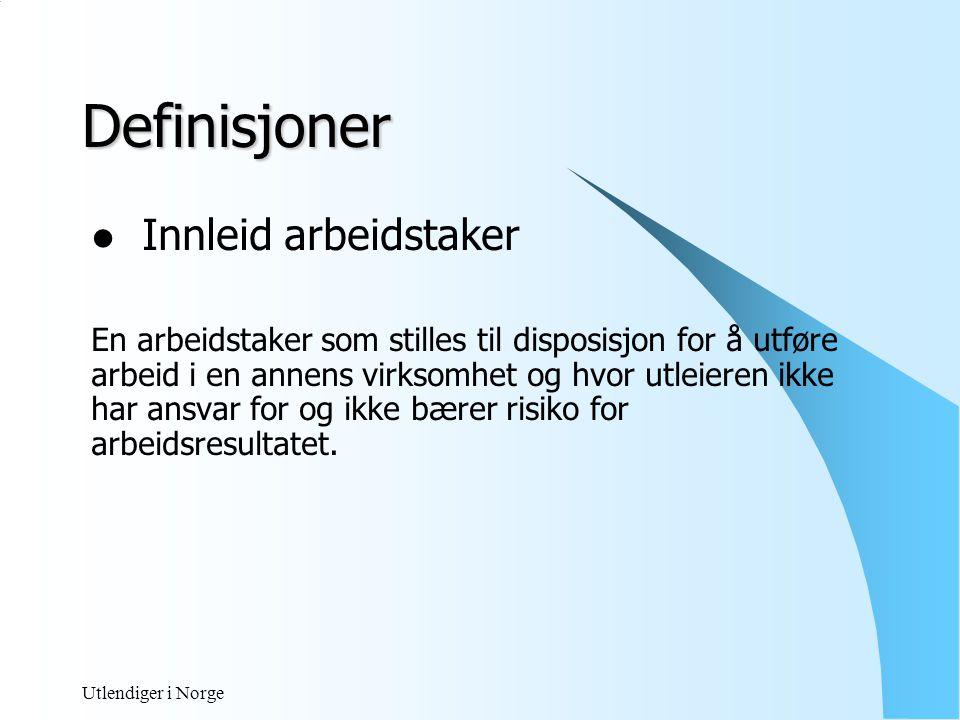 Utlendiger i Norge Formaliteter  Arbeid- oppholdstillatelse.