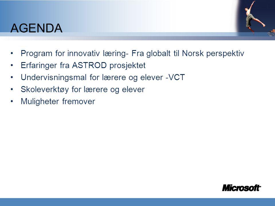 AGENDA •Program for innovativ læring- Fra globalt til Norsk perspektiv •Erfaringer fra ASTROD prosjektet •Undervisningsmal for lærere og elever -VCT •