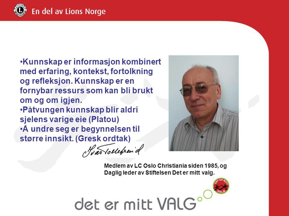 Medlem av LC Oslo Christiania siden 1985, og Daglig leder av Stiftelsen Det er mitt valg.