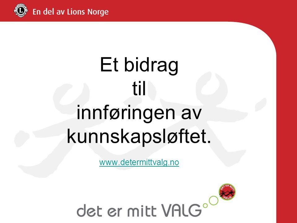 Et bidrag til innføringen av kunnskapsløftet. www.determittvalg.no