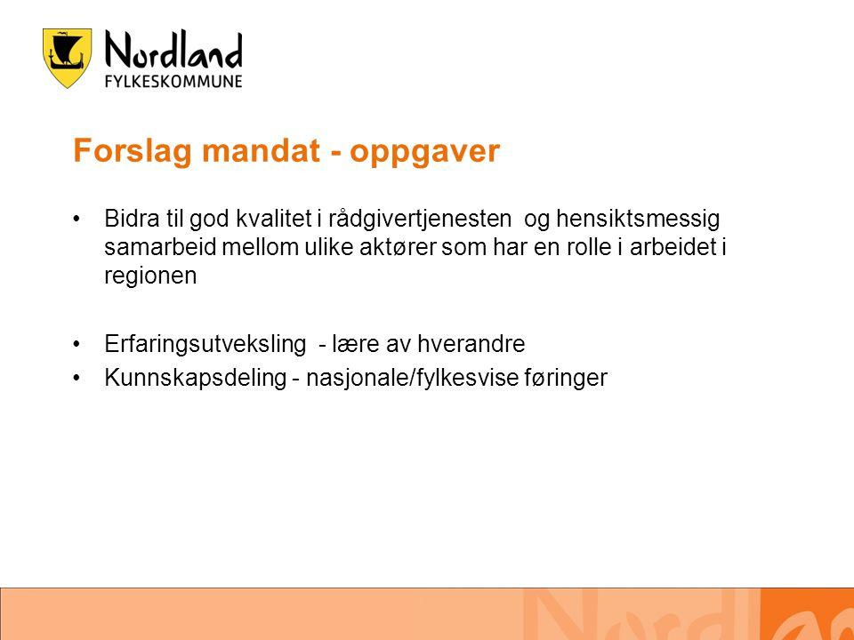 Forslag mandat - oppgaver •Bidra til god kvalitet i rådgivertjenesten og hensiktsmessig samarbeid mellom ulike aktører som har en rolle i arbeidet i r