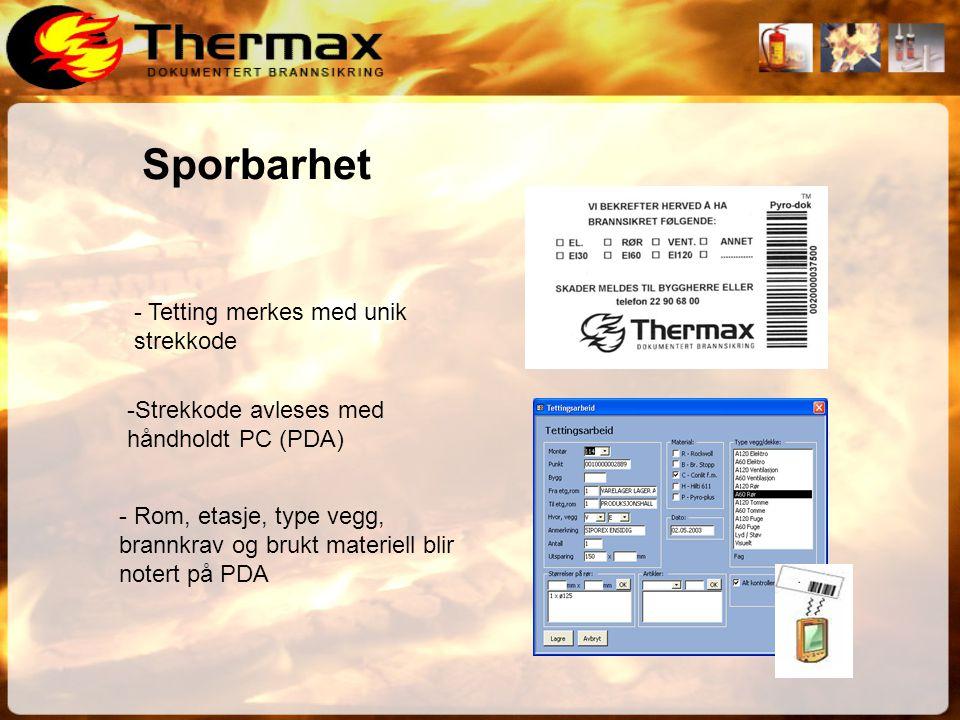 - Tetting merkes med unik strekkode -Strekkode avleses med håndholdt PC (PDA) - Rom, etasje, type vegg, brannkrav og brukt materiell blir notert på PDA Sporbarhet