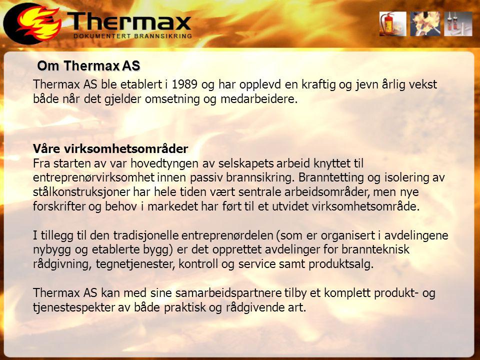 Om Thermax AS Thermax AS er landsdekkende gjennom datterselskap og samarbeidspartnere i Thermax-Gruppen.