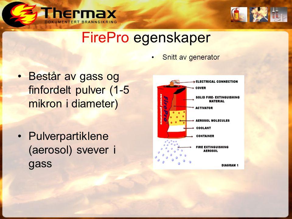 FirePro egenskaper •Består av gass og finfordelt pulver (1-5 mikron i diameter) •Pulverpartiklene (aerosol) svever i gass •Snitt av generator
