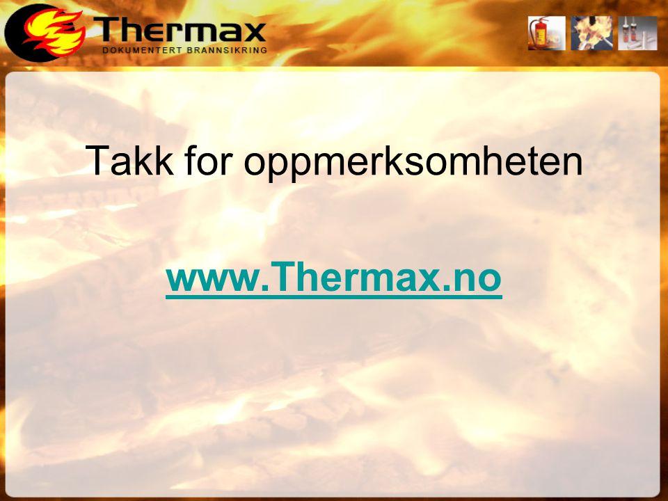 Takk for oppmerksomheten www.Thermax.no