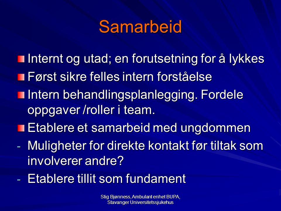 Stig Bjønness, Ambulant enhet BUPA, Stavanger Universitetssjukehus Teamarbeid