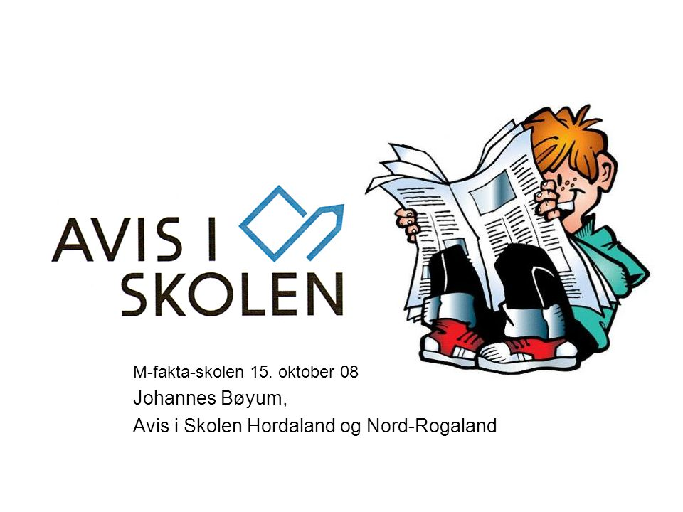 M-fakta-skolen 15. oktober 08 Johannes Bøyum, Avis i Skolen Hordaland og Nord-Rogaland