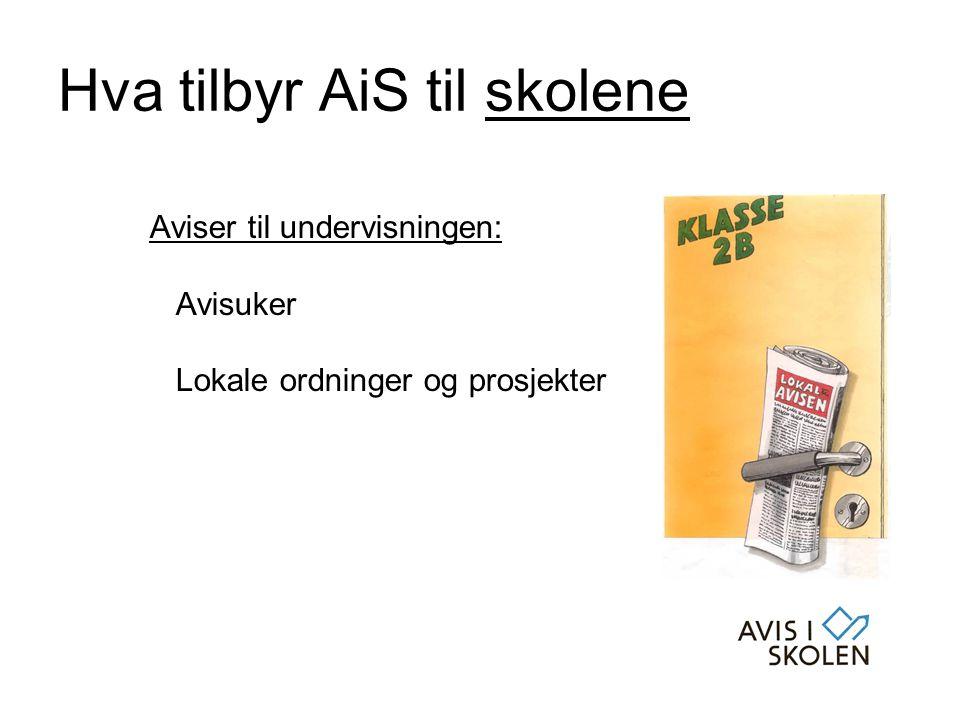 Hva tilbyr AiS til skolene Aviser til undervisningen: Avisuker Lokale ordninger og prosjekter
