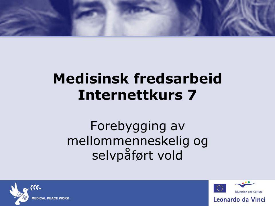 Medisinsk fredsarbeid Internettkurs 7 Forebygging av mellommenneskelig og selvpåført vold