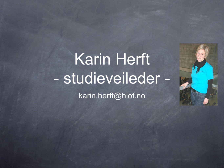 Sigrunn Riddervold - studieveileder - sigrunn.riddervold@hiof.no