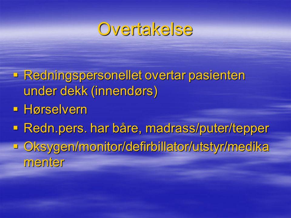 Overtakelse  Redningspersonellet overtar pasienten under dekk (innendørs)  Hørselvern  Redn.pers.