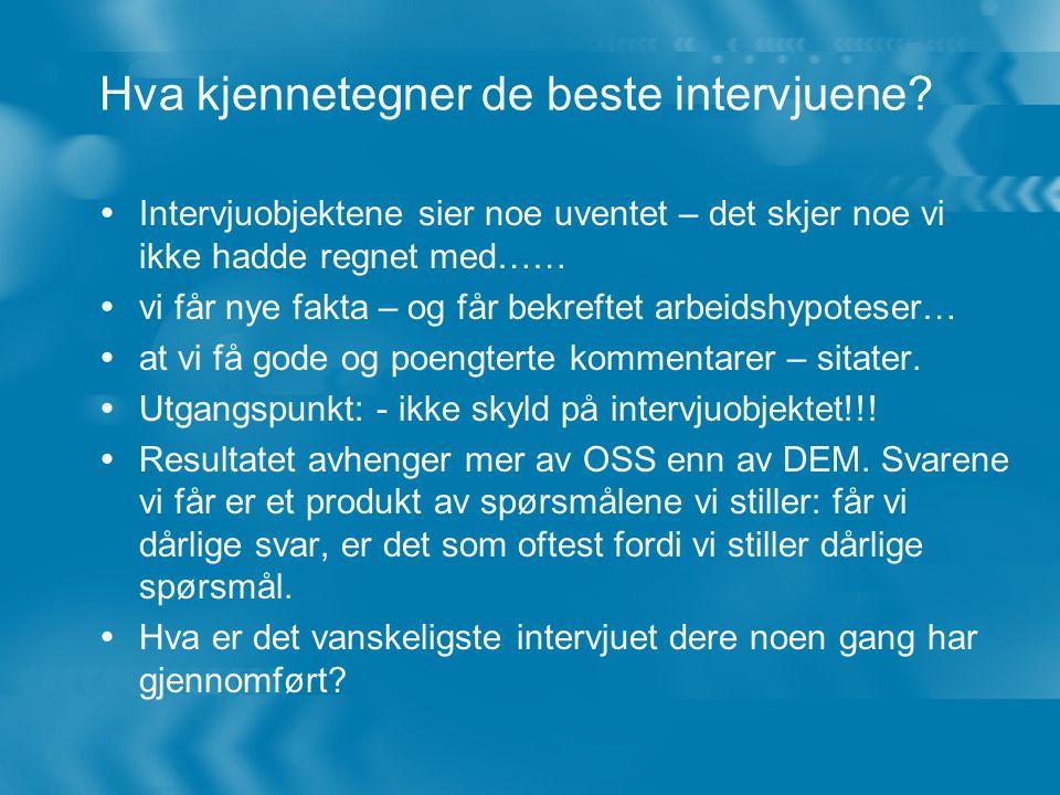 Hva kjennetegner de beste intervjuene.