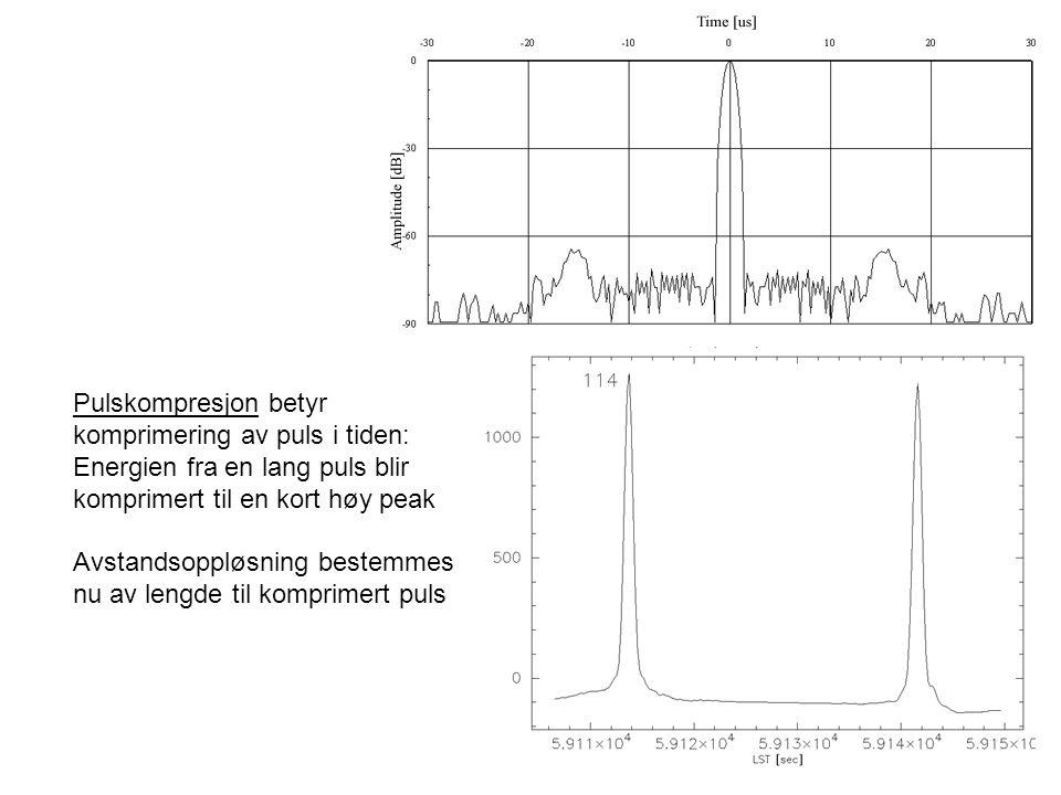 Pulskompresjon betyr komprimering av puls i tiden: Energien fra en lang puls blir komprimert til en kort høy peak Avstandsoppløsning bestemmes nu av l