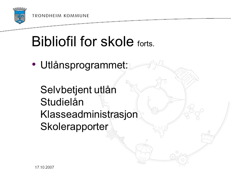 17.10.2007 Bibliofil for skole forts.