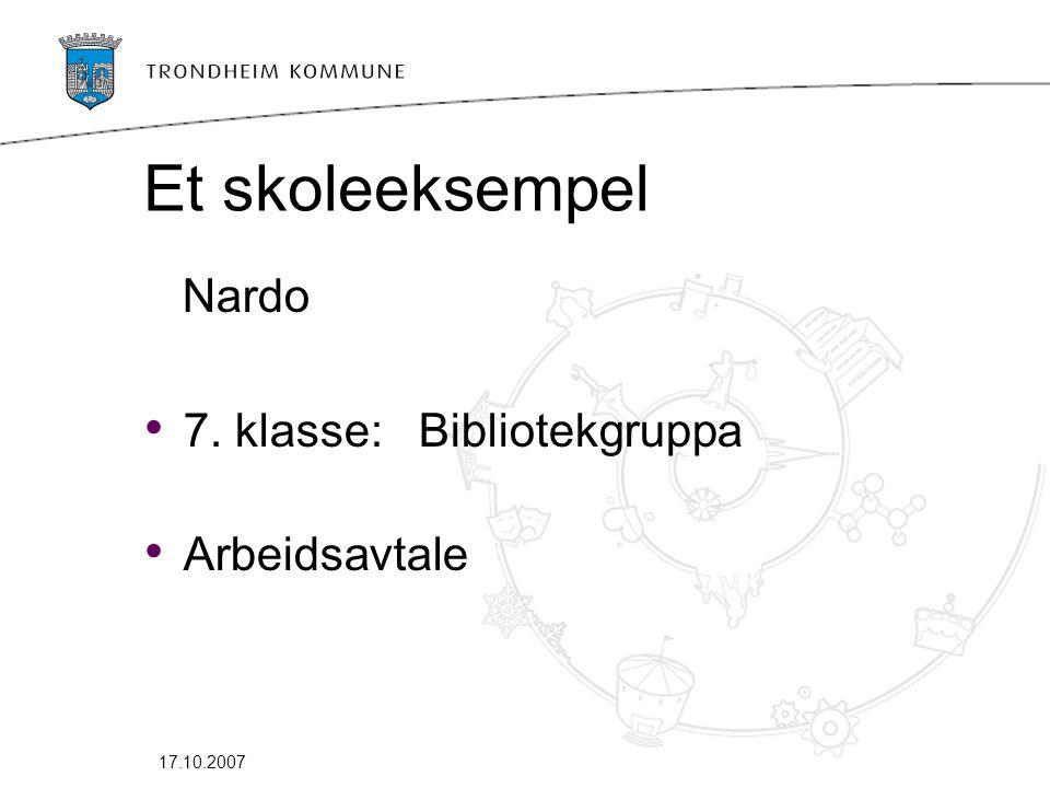 17.10.2007 Et skoleeksempel Nardo • 7. klasse: Bibliotekgruppa • Arbeidsavtale