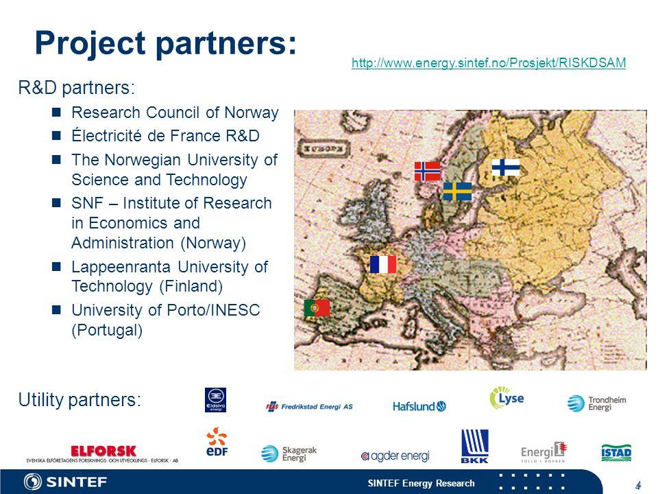 SINTEF Energy Research 4 4 R&D partners:  Research Council of Norway  Électricité de France R&D  The Norwegian University of Science and Technology