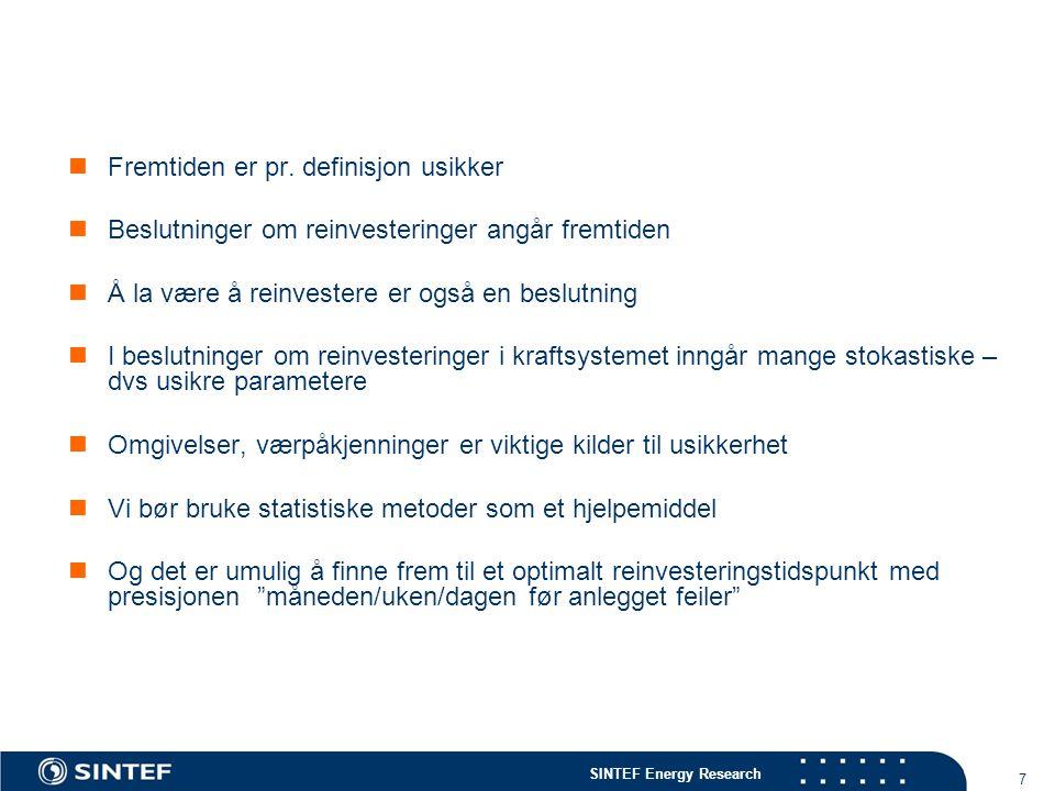 SINTEF Energy Research 28 For reinvesteringsanalyser i kraftnett er nettinformasjonssystemet et viktig verktøy:..og tilstandsinformasjon er et viktig utgangspunkt
