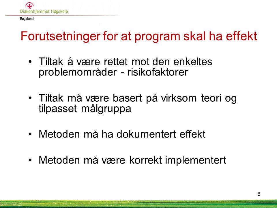17 Veiledning Veiledning i:Implementering Metodeutvikling Miljøterapi / generalisering Motivasjons- og belønningssystemer
