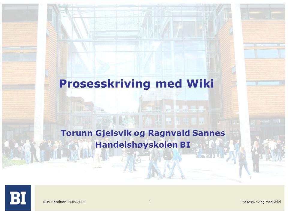 NUV Seminar 08.09.2009Prosesskriving med Wiki2 Agenda Prosjektidé og kontekst Hvorfor prosesskriving Hvorfor wiki Erfaringer Evaluering Videreføring