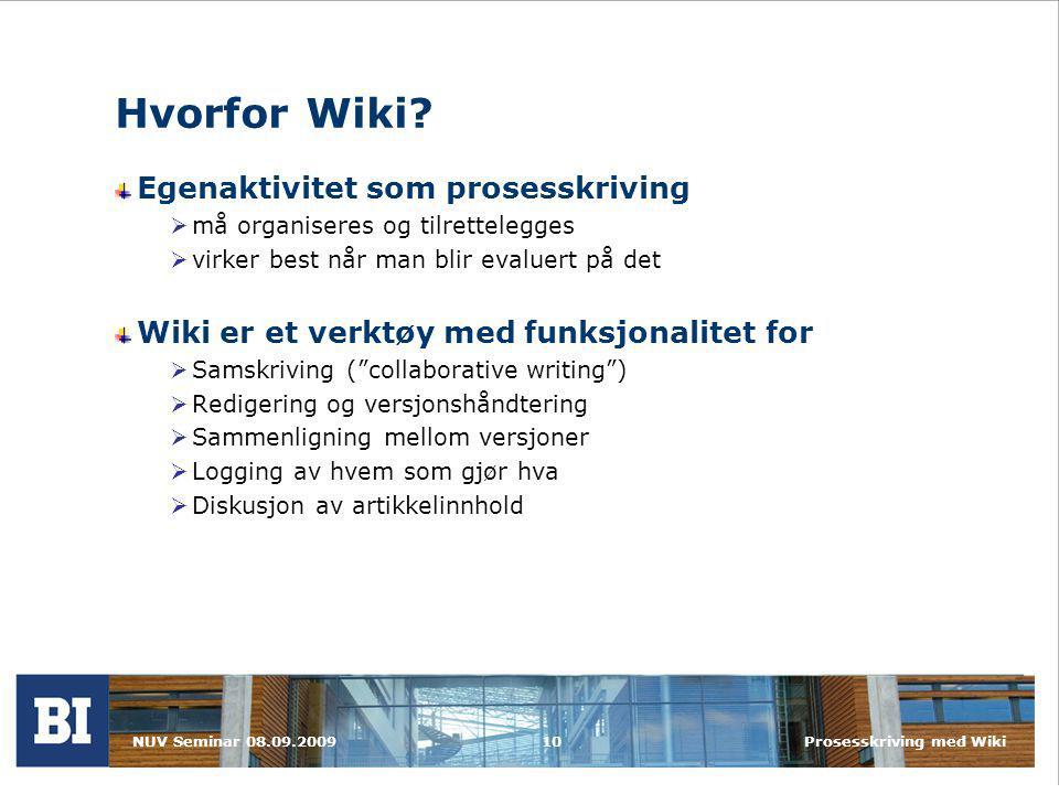 NUV Seminar 08.09.2009Prosesskriving med Wiki10 Hvorfor Wiki.
