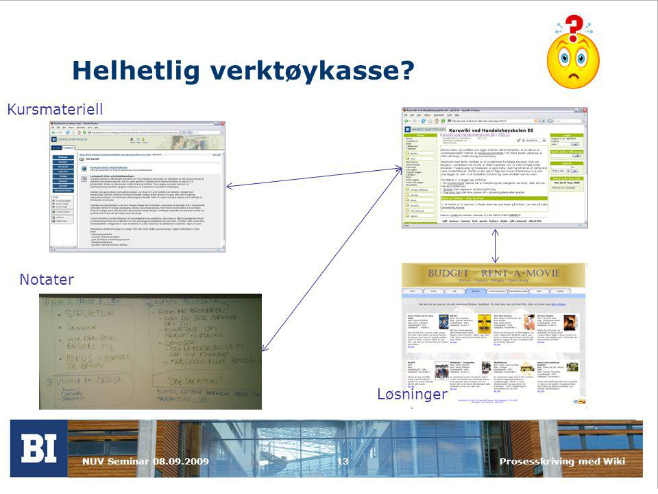 NUV Seminar 08.09.2009Prosesskriving med Wiki13 Helhetlig verktøykasse.