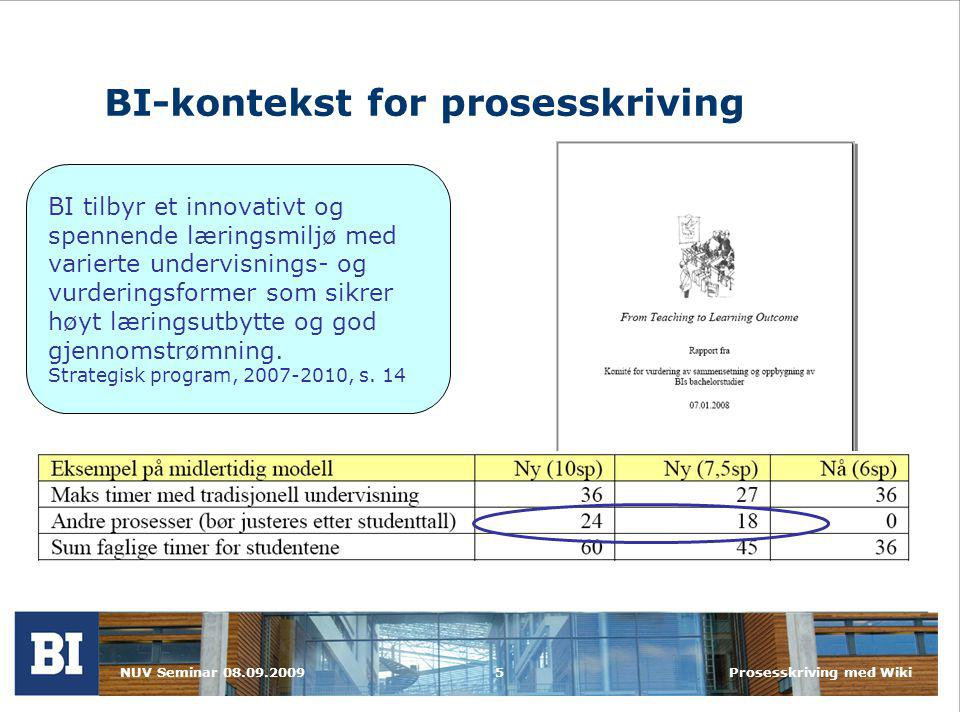 NUV Seminar 08.09.2009Prosesskriving med Wiki6 Hvorfor prosesskriving i kurset Utvikling og design av webløsninger.