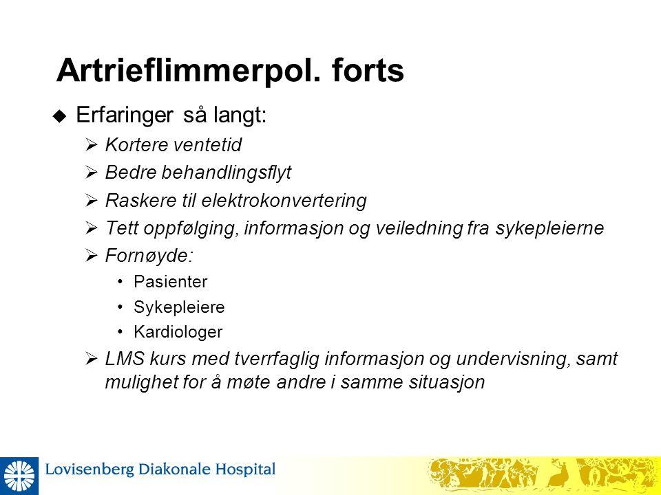 Artrieflimmerpol. forts  Erfaringer så langt:  Kortere ventetid  Bedre behandlingsflyt  Raskere til elektrokonvertering  Tett oppfølging, informa