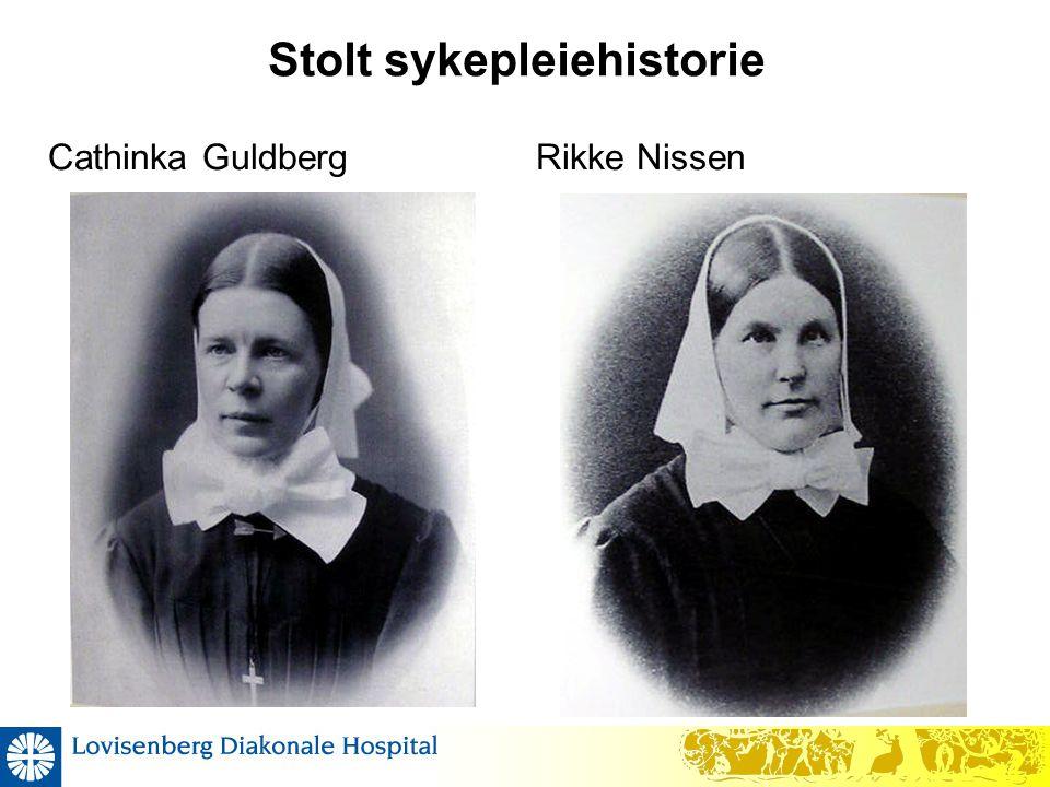 Stolt sykepleiehistorie Cathinka Guldberg Rikke Nissen