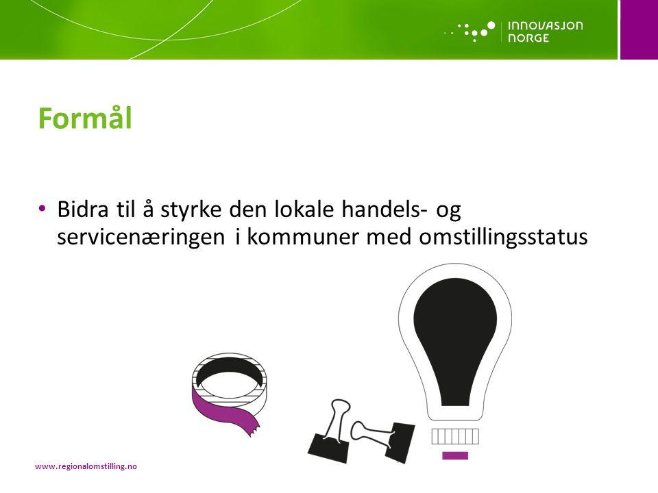 • Bidra til å styrke den lokale handels- og servicenæringen i kommuner med omstillingsstatus Formål www.regionalomstilling.no