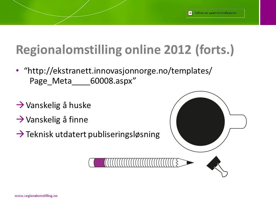 • Nyutviklet tilbud fra Innovasjon Norge • Pilot-kurs høsten 2013 INTRO-kurs fra Innovasjon Norge www.regionalomstilling.no